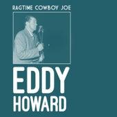 Ragtime Cowboy Joe de Eddy Howard