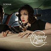 Scream by Melody Club