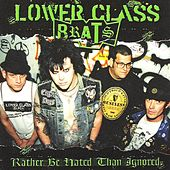 Rather Be Hated Than Ignored by Lower Class Brats