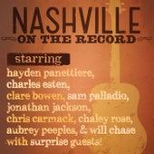 Nashville: On The Record by Nashville Cast