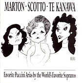 Favorite Puccini Arias By The World's Favorite Sopranos by Kiri Te Kanawa, Eva Marton, Renata Scotto