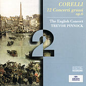 Corelli: 12 Concerti Grossi Op.6 by The English Concert