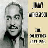 The Collection 1957-1962 de Jimmy Witherspoon