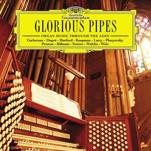 Glorious Pipes - Organ Music Through the Ages by Various Artists