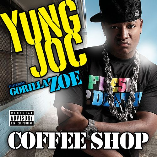 Coffee Shop [Feat. Gorilla Zoe] by Yung Joc