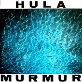 Murmur by Hula