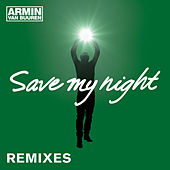 Save My Night (Remixes) von Armin Van Buuren
