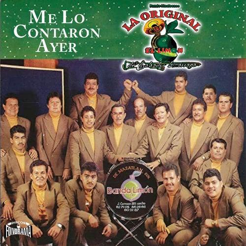 Me Lo Contaron Ayer by La Arrolladora Banda El Limon