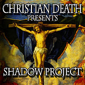Shadow Project by Christian Death