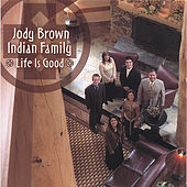 Life Is Good by Jody Brown Indian Family