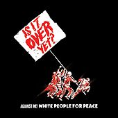 White People For Peace by Against Me!