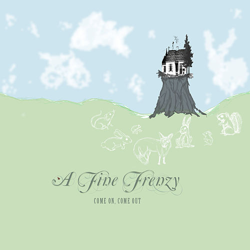 Come On, Come Out (Demo) by A Fine Frenzy