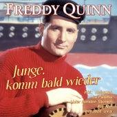Junge, komm bald wieder - 50 große Erfolge von Freddy Quinn