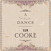 A Delicate Dance de Sam Cooke