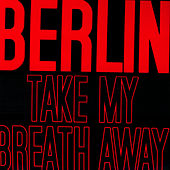 Take My Breath Away de Berlin