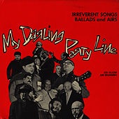 My Darling Party Line: Irreverent Songs, Ballads and Airs by Joe Glazer