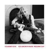 You Know My Name / Wedding Day by Courtney Love