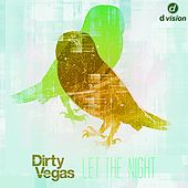Let the Night (Part 3) by Dirty Vegas