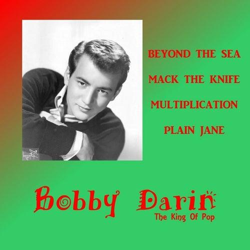 Bobby Darin the King of Pop by Bobby Darin