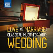 Love & Marriage: Classical Music for Your Wedding de Various Artists