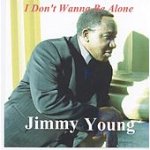I Don't Wanna Be Alone de Jimmy Young