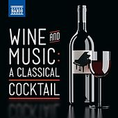 Wine & Music: A Classical Cocktail by Various Artists