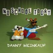 No School Today de Danny Weinkauf