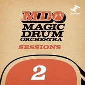 MDO Sessions 2 von Magic Drum Orchestra