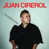 En Dónde Estás? de Juan Cirerol