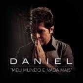 Meu Mundo e Nada Mais de Daniel