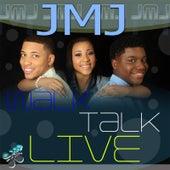 Walk, Talk, Live! by JMJ
