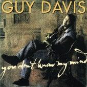 You Don't Know My Mind by Guy Davis