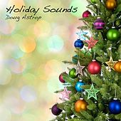 Holiday Sounds: Expanded Edition (Christmas Music and Other Holiday Songs Reimagined) by Doug Astrop