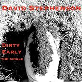 Dirty Early by David Stephenson