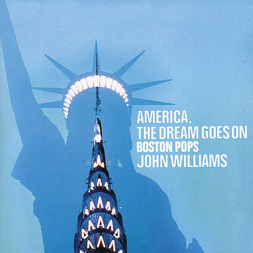 America, The Dream Goes On by Boston Pops