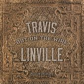 Out On the Wire by Travis Linville