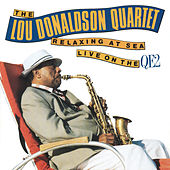Relaxing At Sea: Live On The QE2 by Lou Donaldson