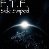 Side Swiped by F.T.F.
