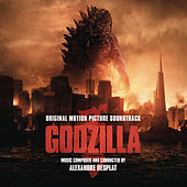Godzilla (Original Motion Picture Soundtrack) von Alexandre Desplat