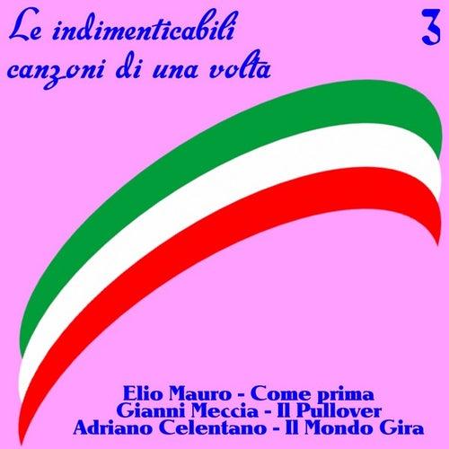 Le indimenticabili canzoni di una volta, Vol.3 by Various Artists