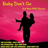 Baby Don't Go and More R&B Classics de Various Artists