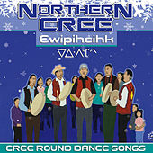 Ewipihcihk - Cree Round Dance Songs by Northern Cree