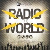 Radio the World (feat. Tim Hughes, Crystal Lewis & Jody McBrayer) by Tru Worship