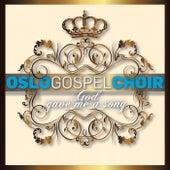 God Gave Me A Song by Oslo Gospel Choir