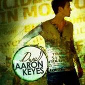 Dwell by Aaron Keyes