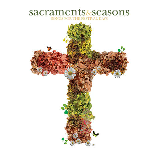 Sacraments & Seasons by Various Artists
