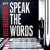 Best of Kees Kraayenoord: Speak The Words by Kees Kraayenoord