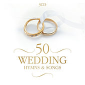 50 Wedding Hymns & Songs by Various Artists
