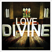 Love Divine: The Songs of Charles Wesley For Today's Generation by Various Artists