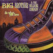 Do What You Love de Big Brother & The Holding Company
